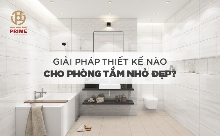 Giải pháp thiết kế nào cho phòng tắm nhỏ đẹp?
