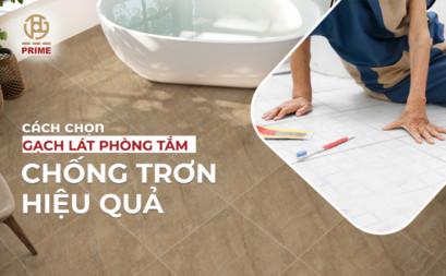 Cách chọn gạch lát nền nhà tắm chống trơn hiệu quả